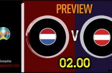 วิเคราะห์บอล ยูโร 2020 เนเธอร์แลนด์ VS ออสเตรีย